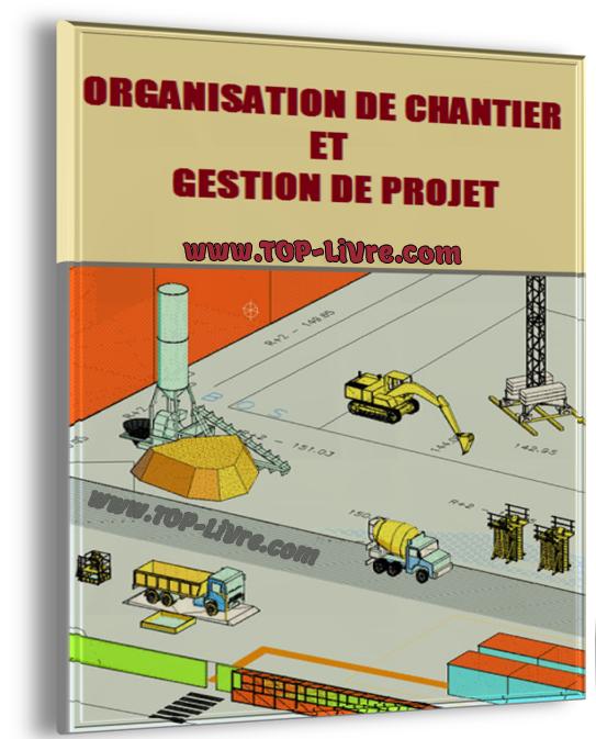 Livre Organisation de Chantier et Gestion de Projet